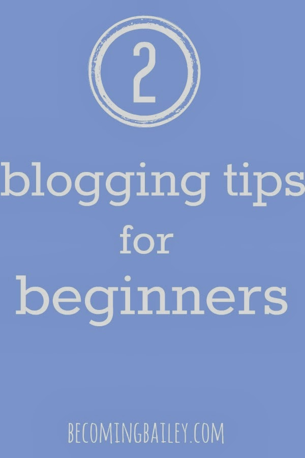 2 Blogging Tips for the Newbies
