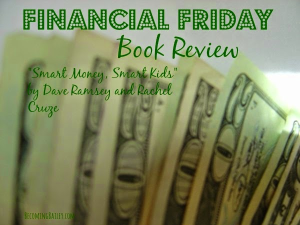 """Financial Friday: """"Smart Money, Smart Kids"""" by Dave Ramsey and Rachel Cruze"""