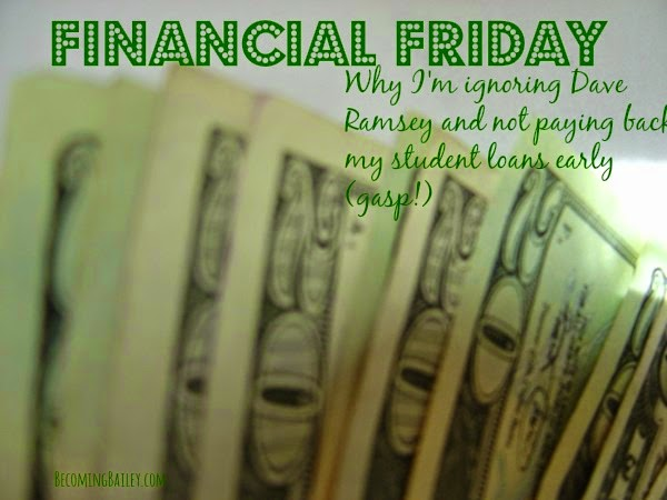 Financial Friday: Why I'm Ignoring Dave Ramsey and Not Paying Back My Student Loans Early