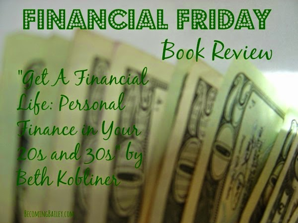 """Financial Friday: """"Get a Financial Life: Personal Finance in Your Twenties and Thirties"""" by Beth Kobliner"""