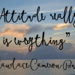 """Attitude really is everything"""