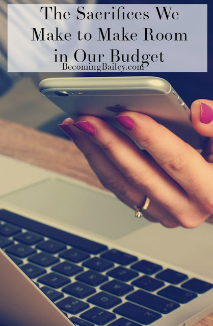 The Sacrifices We Make to Make Room in Our Budget