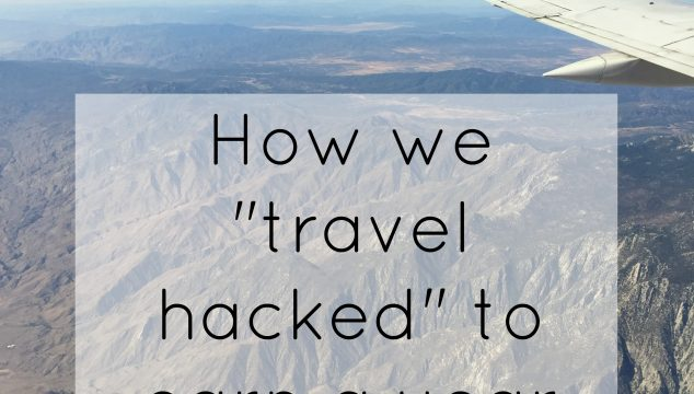 "How We ""Travel Hacked"" to Earn A Year of Free Flights"