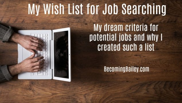 My Wish List During the Job Search– and an update!