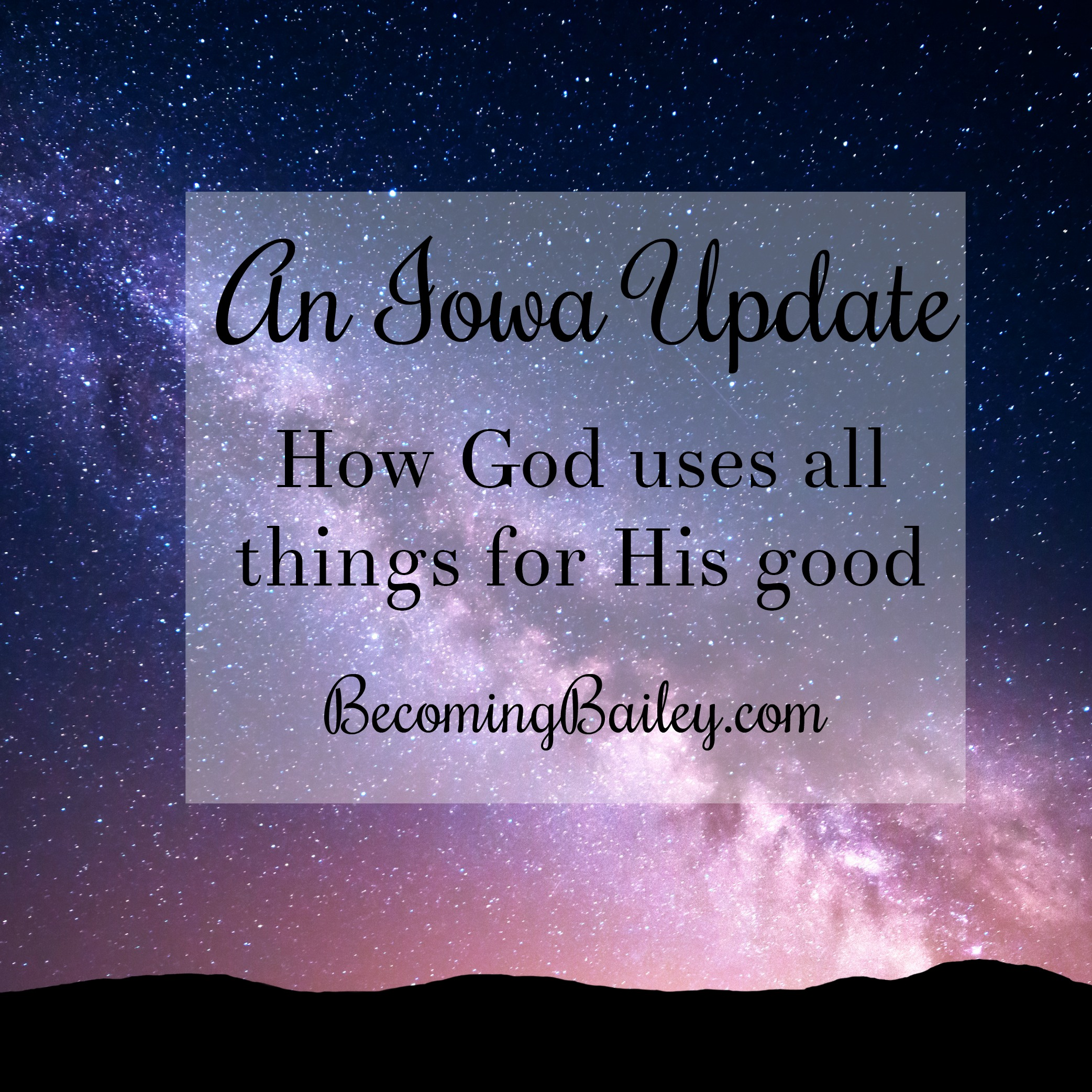 An Iowa Update: How God Uses All Things for His Good