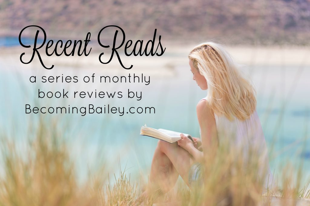 Recent Reads: Book Reviews by Becoming Bailey
