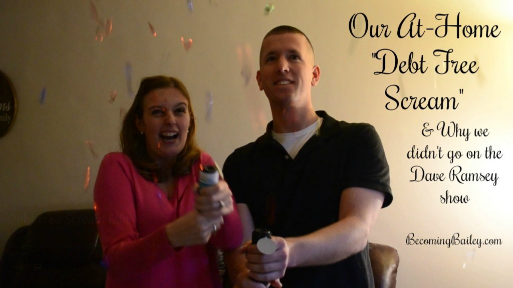 "Our At-Home ""Debt Free Scream"" & Why We Didn't Go on the Dave Ramsey Show"