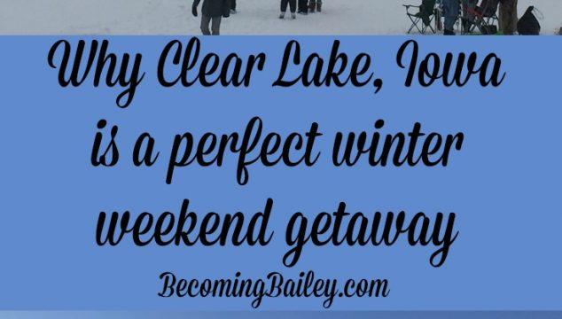 A Perfect Winter Weekend Getaway in Clear Lake, Iowa