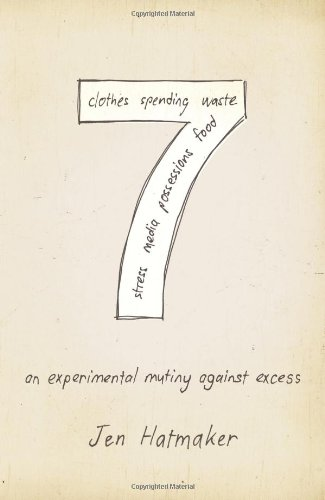 """Bailey's Book Review: """"7: An experimental mutiny against excess"""" by Jen Hatmaker"""