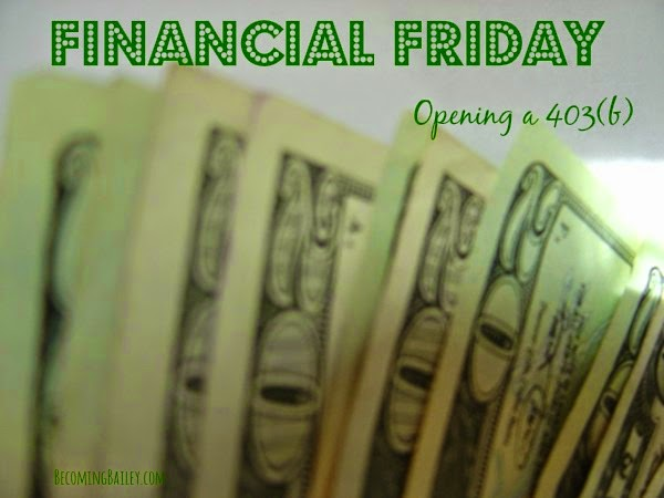 Financial Friday: I opened a 403(b)