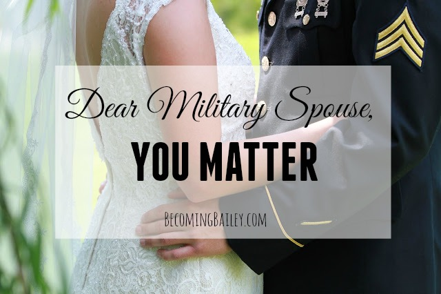 Dear Military Spouse, You Matter.