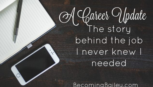 A Career Update: The Story Behind the Job I Never Knew I Needed