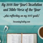 2018 New Year's Resolutions + Bible Verse of the Year (and a look back at 2017)