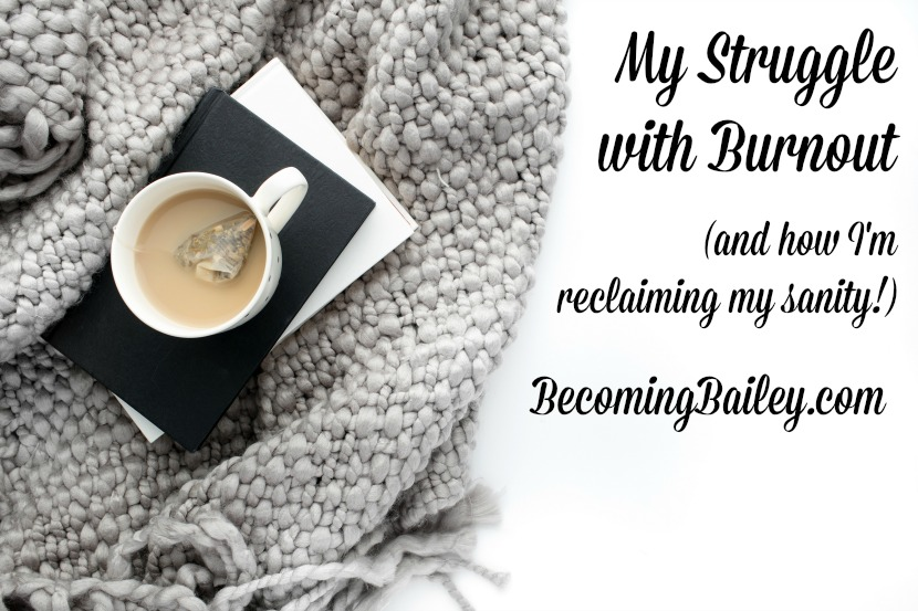 My Struggle with Burnout (and how I'm reclaiming my sanity!)