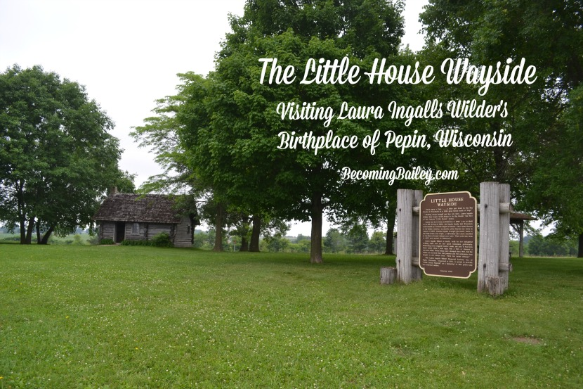 Visiting Laura Ingalls Wilder's Birthplace {Pepin, Wisconsin}