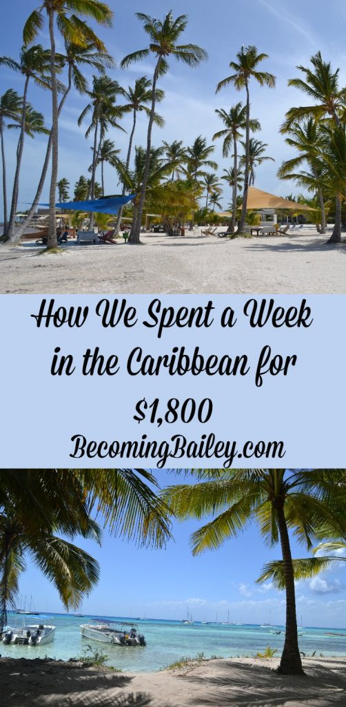 How We Spent a Week in the Caribbean for $1,800 -- BecomingBailey.com
