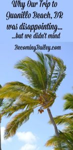 Why Our Trip to Juanillo Beach in the Dominican Republic Was Disappointing...