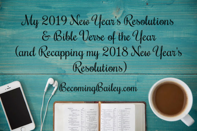 2019 New Year's Resolutions + Bible Verse of the Year (and a look back at 2018)