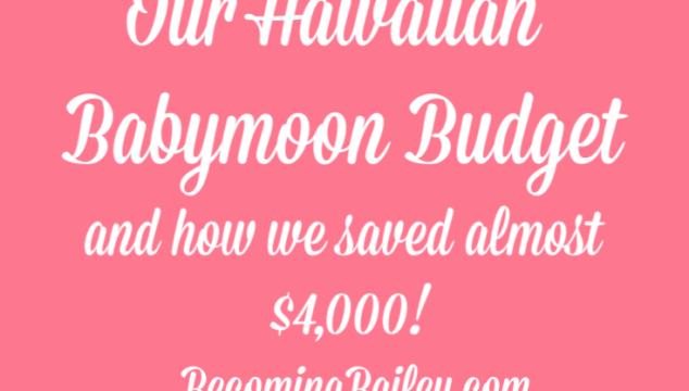 Our Hawaiian Babymoon Budget